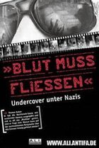 """Blood must flow"" - Undercover among Nazis"
