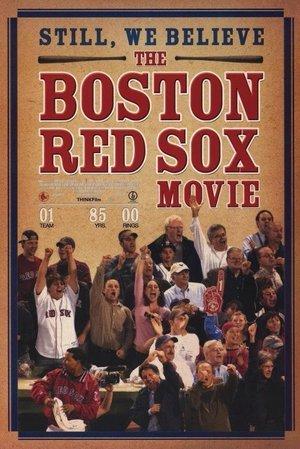 Still We Believe: The Boston Red Sox Movie
